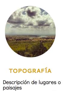 Ejemplo de texto descriptivo. La topografía. Modalidades textuales