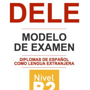 DELE B2: estructura, duración y modelos deexamen